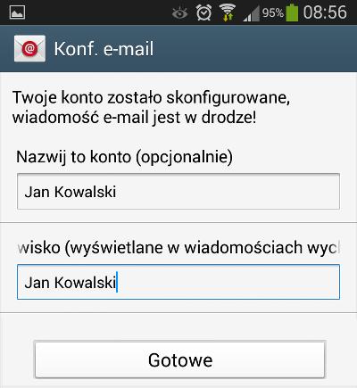 Android - Konta - Dodaj konto - E-mail - Konf. e-mail - Konto zostało skonfigurowane - Wpisz nazwę konta