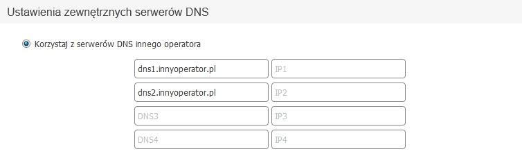 Panel klienta - Pulpit - Konfiguruj - Zaznacz opcję Korzystaj z serwerów DNS innego operatora i wpisz poniżej adresy serwerów DNS