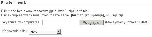 phpMyAdmin - Import - Kliknij na przycisk Przeglądaj i wybierz plik, który ma zostać zaimportowany do wybranej bazy danych MySQL