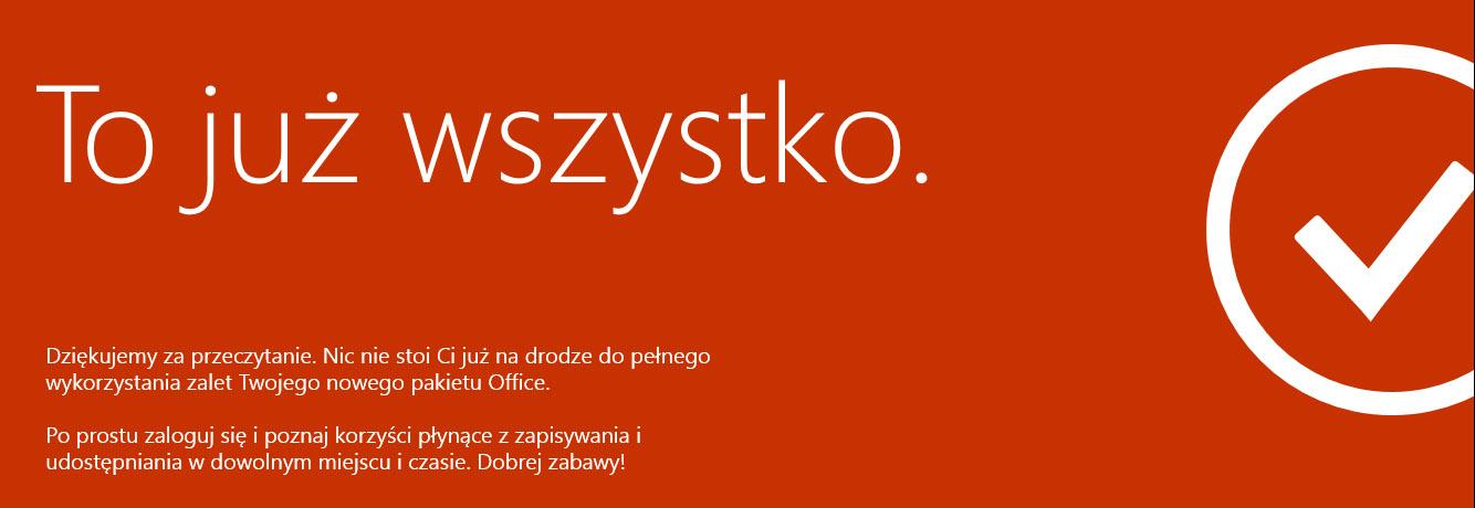 Zakończenie instalacji Office 365 - To już wszystko - Rozpocznij korzystanie z usługi