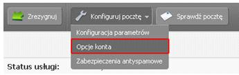 Panel Klienta - Usługi - Wybrana usługa - Konfiguracja usługi - Konfiguruj pocztę - Wybierz Opcje konta