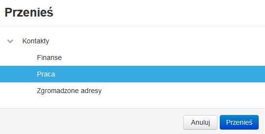 Poczta home.pl - Książka adresowa - Więcej - Przenieś - Wybierz podfolder, do którego chcesz przenieść wybrany kontakt