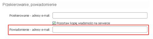 Panel klienta - Usługi - Lista usług - Nazwa konta - Konfiguracja usługi - Konfiguruj pocztę - Opcje konta - W formularzu Przekierowanie, Powiadomienie wpisz adresy e-mail