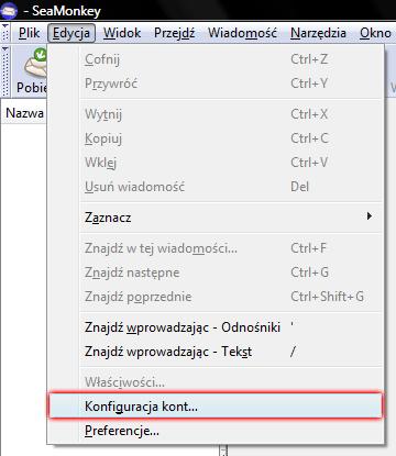 SeaMonkey - Edycja - Wybierz opcje Konfiguracja kont