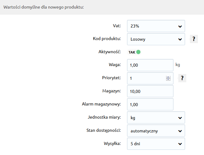 Sklep internetowy - Konfiguracja - Asortyment - Produkty - Określ, jakie podstawowe parametry mają być automatycznie przypisywane do dodawanych produktu