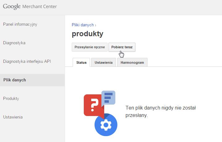 Google Merchant Center - Panel Klienta - Plik danych - Plik - Wybierz opcje Pobierz teraz
