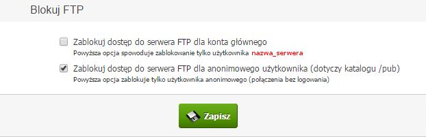 Panel klienta - Usługi - Nazwa serwera - Mini-Podgląd Usługi - Konfiguracja usługi - Blokuj FTP - Wybierz odpowiednią opcję i kliknij przycisk Zapisz