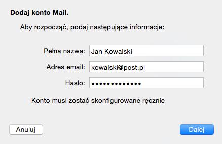 Program Mail - Mail - Konta - Lista kont pocztowych - Dodaj inne konto - Dodaj konto Mail - Jeśli pojawi się komunikat Konto musi zostać skonfigurowane ręcznie kliknij przycisk Dalej