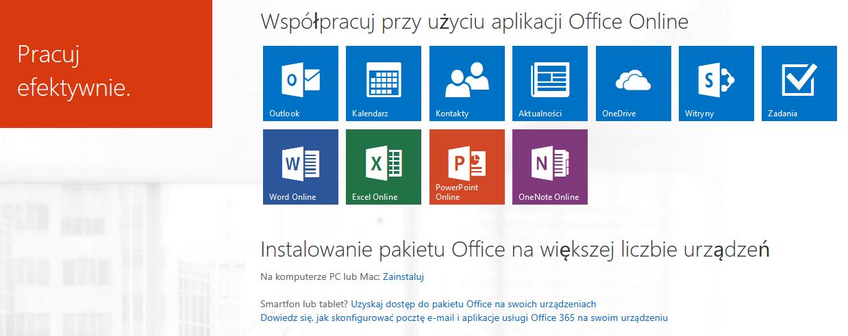 Panel Office 365 - Współpracuj przy użyciu aplikacji Office Online - Uruchom aplikację Office 365 on-line przez przeglądarkę