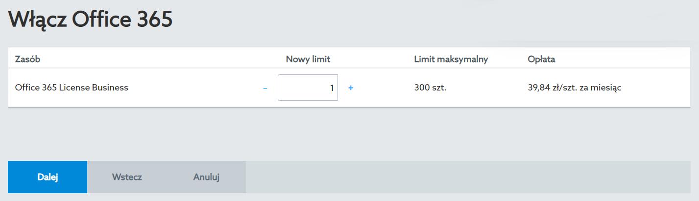 Wybierz ile usług Office 365 chcesz zamówić i kliknij przycisk: Dalej.
