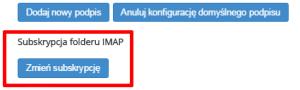 Poczta home.pl - Ustawienia - Poczta - W sekcji Subskrypcja folderu IMAP kliknij przycisk Zmień subskrypcję