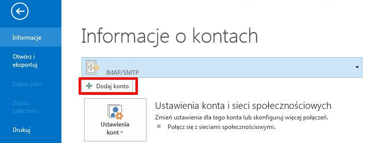 Microsoft Outlook 2013 - Plik - Informacje - Kliknij przycisk Dodaj konto