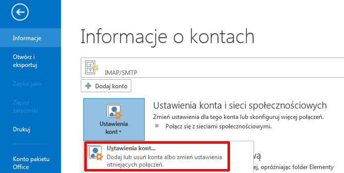 Microsoft Outlook 2016/2019/Office 365 - Plik - Informacje - Kliknij przycisk Ustawienia kont