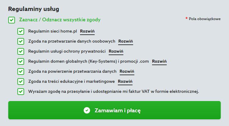 Domeny w home.pl - Wyszukiwarka wolnych nazw domen - Wybrana domena - Koszyk - Zamów - Zapoznaj się i zaznacz zgody przy wszystkich wymaganych regulaminach