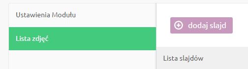 eSklep - Konfiguracja - Wygląd - Aktywny styl graficzny - Moduły - Strona Główna - Dodaj slider - Lista zdjęć - Kliknij przycisk Dodaj slajd