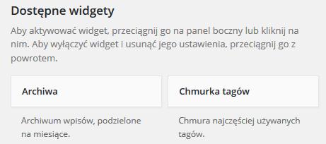 Panel WordPress - Wygląd - Widgety - Dostępne widgety - Złap widget o nazwie Chmurka tagów, a następnie umieść go w dostępnym panelu
