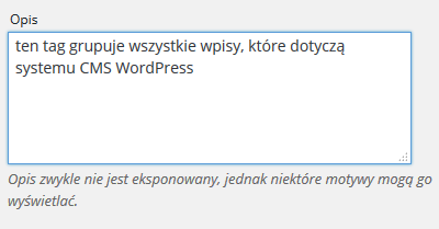 Panel WordPress - Wpisy - Tagi - Formularz Dodaj nowy tag - Streść użytkownikom czego dotyczyć będzie wybrany tag