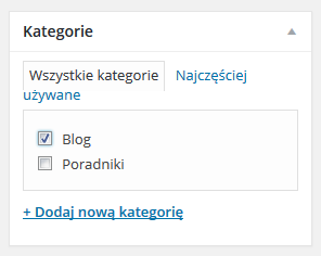 Panel WordPress - Wpisy - Dodaj nowy wpis - Kategorie - Z listy kategorii wybierz i zaznacz te, do których dodawany wpis pasuje najlepiej
