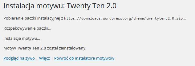 Panel WordPress - Wygląd - Motywy - Dodaj motywy - Wyślij motyw na serwer - Instalacja motywu - Zakończ instalację