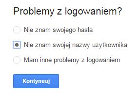 Google - Problemy z logowaniem? - Zaznacz opcję: Nie znam swojej nazwy użytkownika.