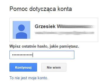 Google - Problemy z logowaniem? - Pomoc dotycząca konta - Podaj ostatnie hasło jakie pamiętasz do swojego konta.