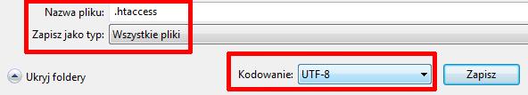 Notatnik systemu Windows - Plik - Zapisz jako - Zapisywanie jako - Podaj nazwę zapisywanego pliku .htaccess, wybierz typ: wszystkie pliki i wybierz kodowanie: UTF-8