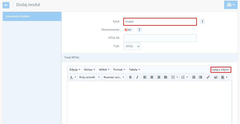 eSklep - Konfiguracja - Wygląd - Aktywny styl graficzny - Moduły - Dodaj moduł - Wprowadź Tytuł i kliknij w przycisk wyłącz edytor na pasku narzędzi