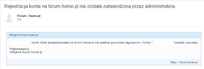Wiadomość e-mail - Rejestracja konta na forum.home.pl nie została zatwierdzona przez administratora - Przykładowa odmowa rejestracji konta