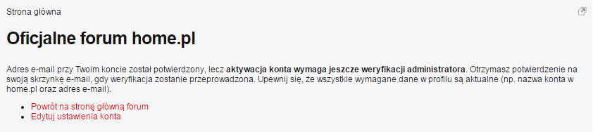 Potwierdzenie rejestracji na forum.home.pl - Link aktywujący - Oficjalne forum home.pl - Zaczekaj na zweryfikowanie konta przez administratora