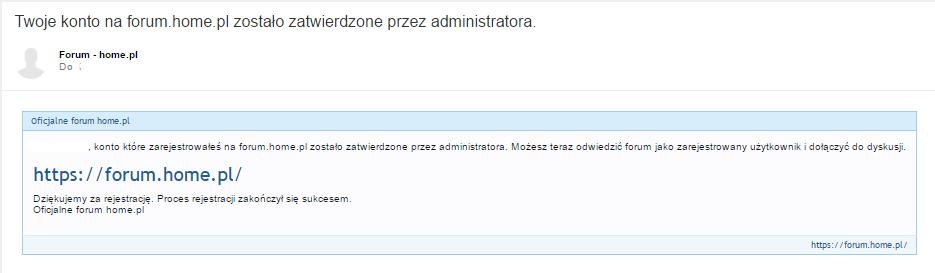 Wiadomość e-mail - Twoje konto na forum.home.pl zostało zatwierdzone przez administratora - Pomyślny komunikat zakończenia aktywacji konta