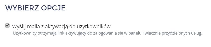 Panel klienta home.pl - Użytkownicy - Dodaj nowych użytkowników - Określ nowego użytkownika - Zaznacz opcję Wyślij maila z aktywacją do użytkowników