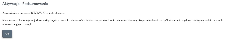 Panel klienta home.pl - Certyfikaty SSL - Wybrany certyfikat - Aktywacja - Aktywuj - Podsumowanie - Komunikat o rozpoczętym procesie potwierdzania zamówienia