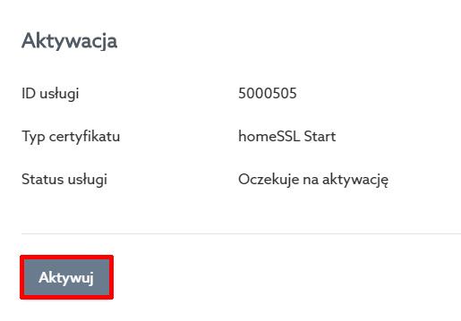 Panel klienta home.pl - Certyfikaty SSL - Wybrany certyfikat - Aktywacja - Kliknij przycisk Aktywuj