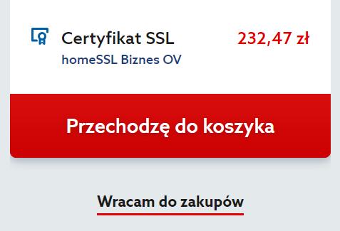 Oferta home.pl - Certyfikat SSL - Wybieram - Kliknij Przechodzę do koszyka, aby kontynuować zamawianie certyfikatu SSL