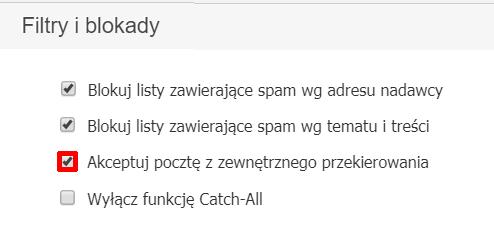Panel klienta - Usługi - Wybrana skrzynka email - Konfiguracja usługi - Konfiguruj pocztę - Zabezpieczenia antyspamowe - Filtry i blokady - Zaznacz opcję: Akceptuj pocztę z zewnętrznego przekierowania