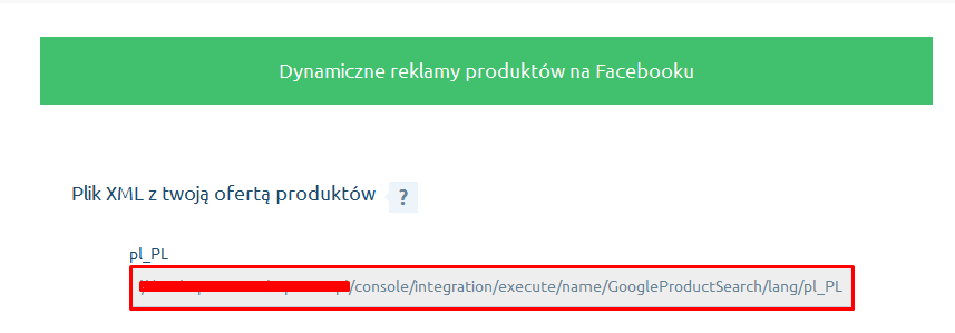 eSklep - Aplikacje - Moje aplikacje - Facebook Dynamic Ads - Podaj adres URL do pliku z XML z katalogiem produktów