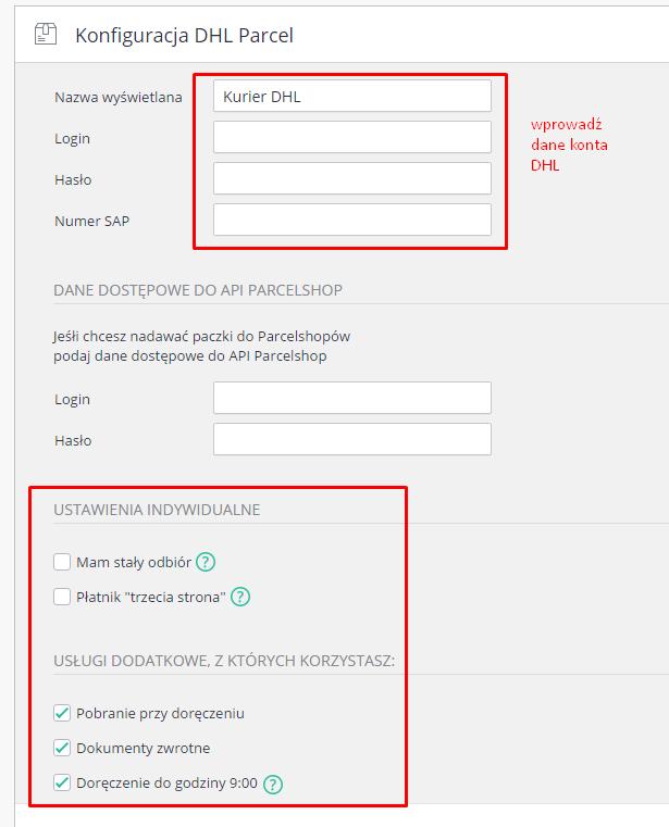 eSklep - Aplikacje - Moje Aplikacje - DHL kurier - Ustawienia aplikacji - Konfiguracja przewoźnika - Uzupełnij podstawowe informacje o koncie DHL i preferencjach indywidualnych