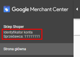 Google Merchant Center - Po zalogowaniu się do konta skopiuj Google Merchant ID