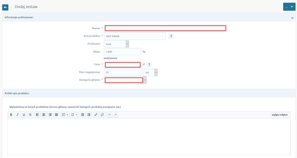 eSklep - Asortyment - Produkty - Dodaj zestaw - Informacje podstawowe - Wybierz nazwę, cenę, kategorię oraz inne elementy charakteryzujące zestaw