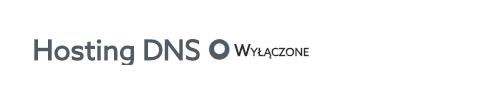 Panel klienta home.pl - Domeny - Przykład wyłączonego pola Hosting DNS