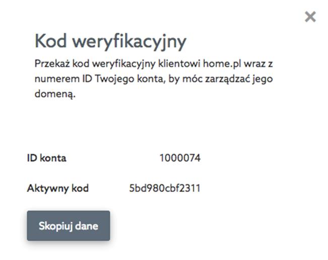 Panel klienta home.pl - Pulpit - Przekazanie Zarządzania - Generuj kod - Przekaż kod weryfikacyjny wraz z numerem ID Twojego konta do abonenta domeny