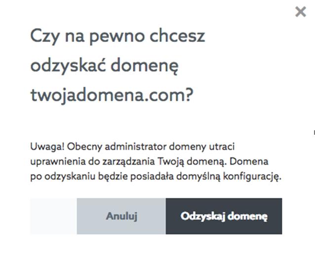Panel klienta home.pl - Pulpit - Przekazanie Zarządzania - Opcje - Lista przekazanych domen - Odzyskaj domenę - Potwierdź chęć odzyskania wybranej domeny