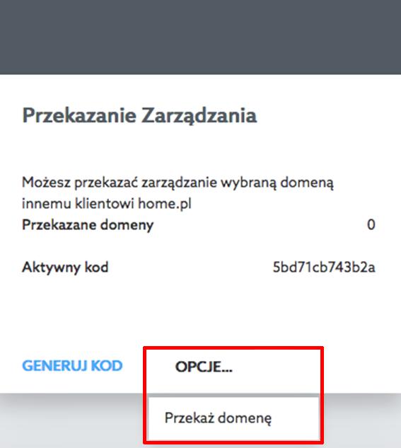 Panel klienta home.pl - Pulpit - Przekazanie Zarządzania - W menu Opcje wybierz Przekaż domenę