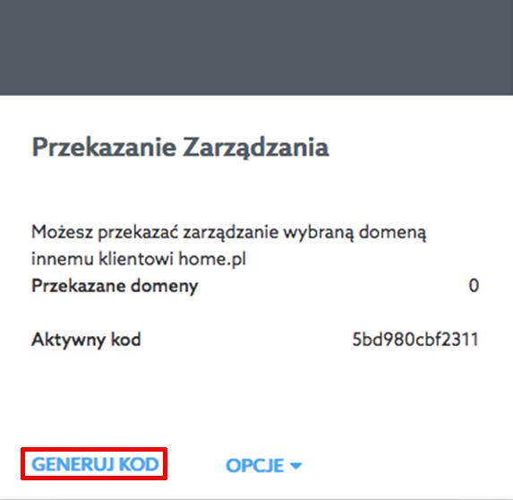 Panel klienta home.pl - Pulpit - Przekazanie Zarządzania - Kliknij przycisk Generuj kod