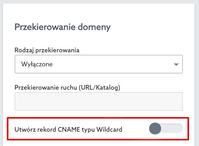 Panel klienta home.pl - Usługi WWW - Nazwa serwera - Przypisane domeny - Lista przypisanych domen - Przekierowanie domeny - Włącz opcję Utwórz rekord CNAME typu Wildcard