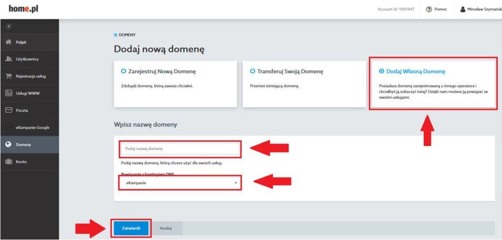 Panel klienta home.pl - Domeny - Dodaj nową domenę - Dodaj własną domenę - W sekcji Wpisz nazwę domeny skorzystaj z pola Powiązane z hostingiem DNS i wybierz eKampanie