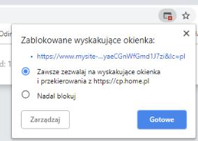 Przeglądarka internetowa - Pasek adresu - Ikona wyskakujące okienka - Zablokowane wyskakujące okienka - Na rozwijanej liście zaznacz opcję Zawsze zezwalaj na wyskakujące okienka i przekierowania z panel.home.pl
