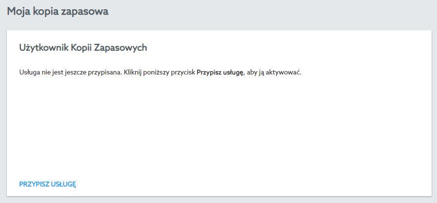 Panel klienta home.pl - Acronis Backup - Moja kopia zapasowa - Kliknij przycisk Przypisz usługę aby rozpocząć konfigurację