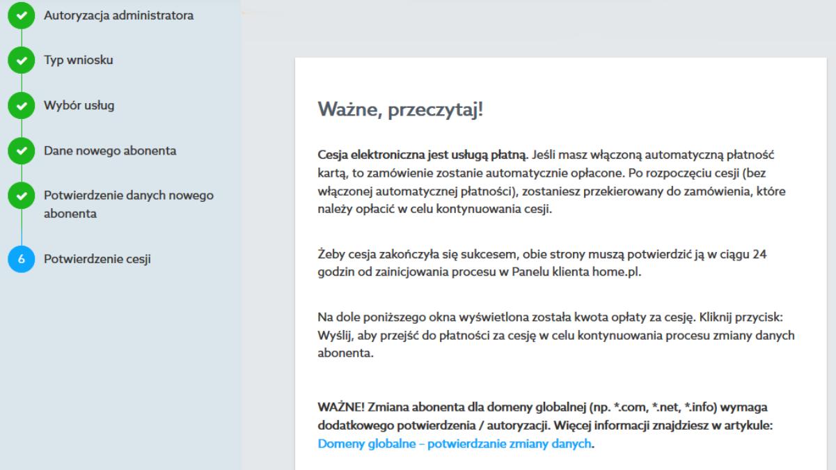 Panel klienta home.pl - Wsparcie klienta - Cesja usług - Zleć cesję - Potwierdzenie cesji - Zapoznaj się z tym informacjami i kliknij przycisk Wyślij, aby rozpocząć proces zmiany danych dla wybranych usług