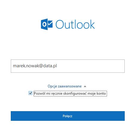 Outlook - Plik - Informacje - Dodaj konto - Formularz - Połącz aby rozpocząć automatyczną konfigurację